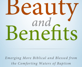 Baptisms' Beauty and Benefits