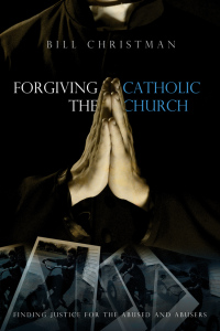 Forgiving the Catholic Church