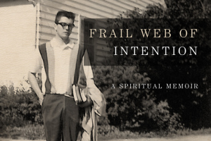 Frail Web of Intenions