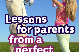 Lessons from the Perfect Parent